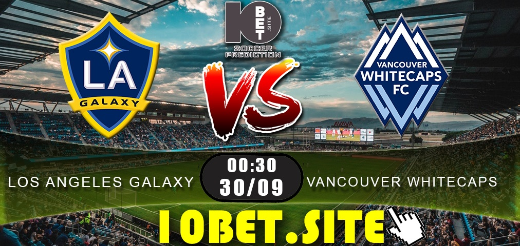 Los Angeles Galaxy vs Vancouver Whitecaps - Prediction, Odds and Betting Tips - 30.09.2019