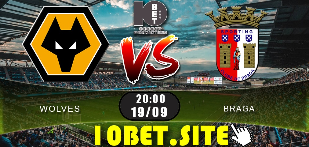 Wolves vs Braga - Prediction, Odds and Betting Tips - 19.09.2019